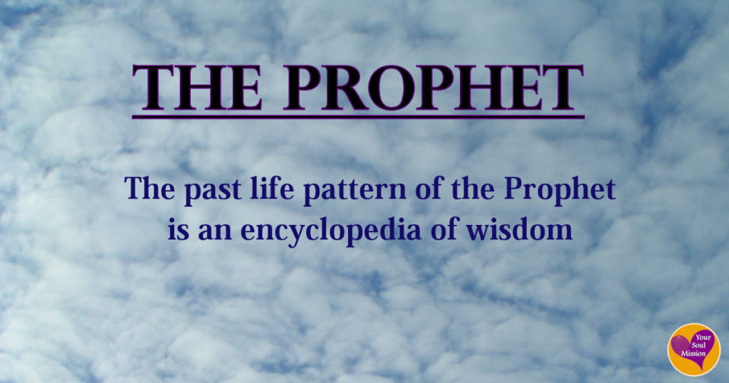 The Prophet past life pattern