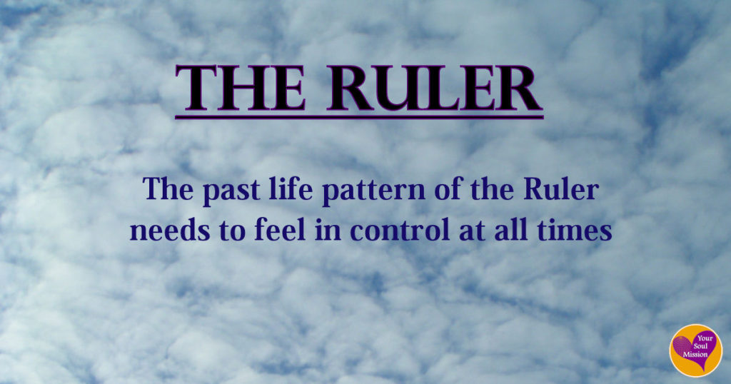 The Ruler past life pattern