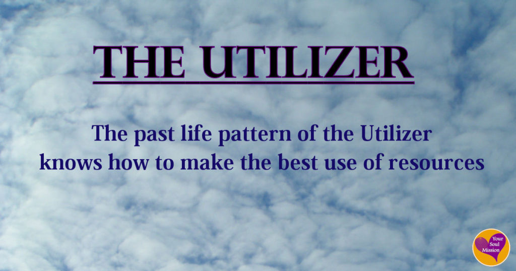 The Utilizer past life pattern
