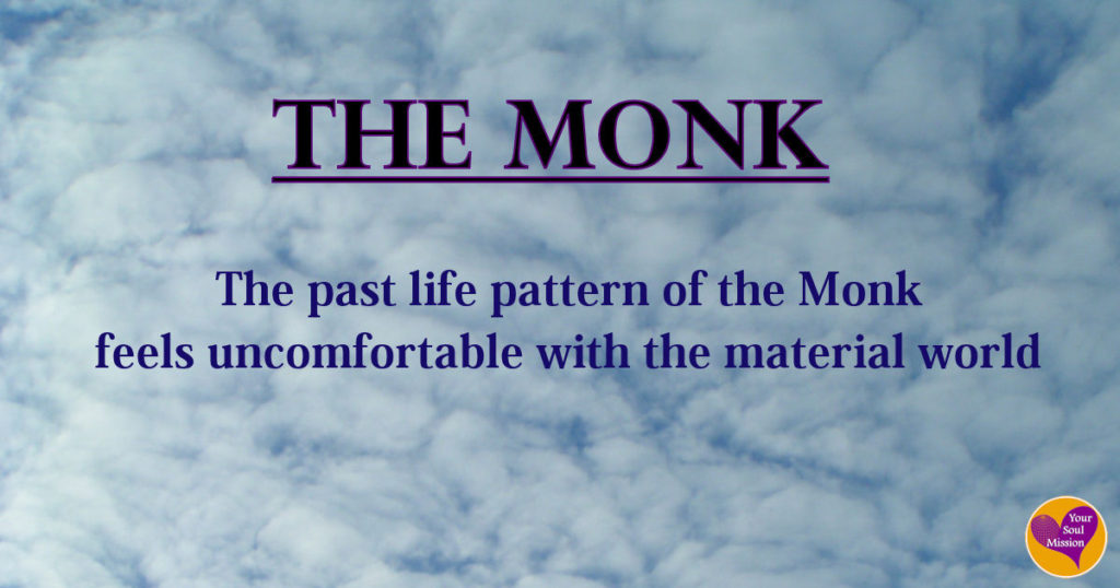 The Monk past life pattern