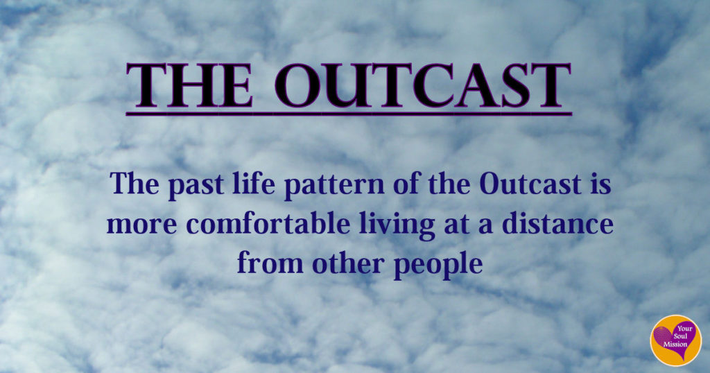 The Outcast past life pattern