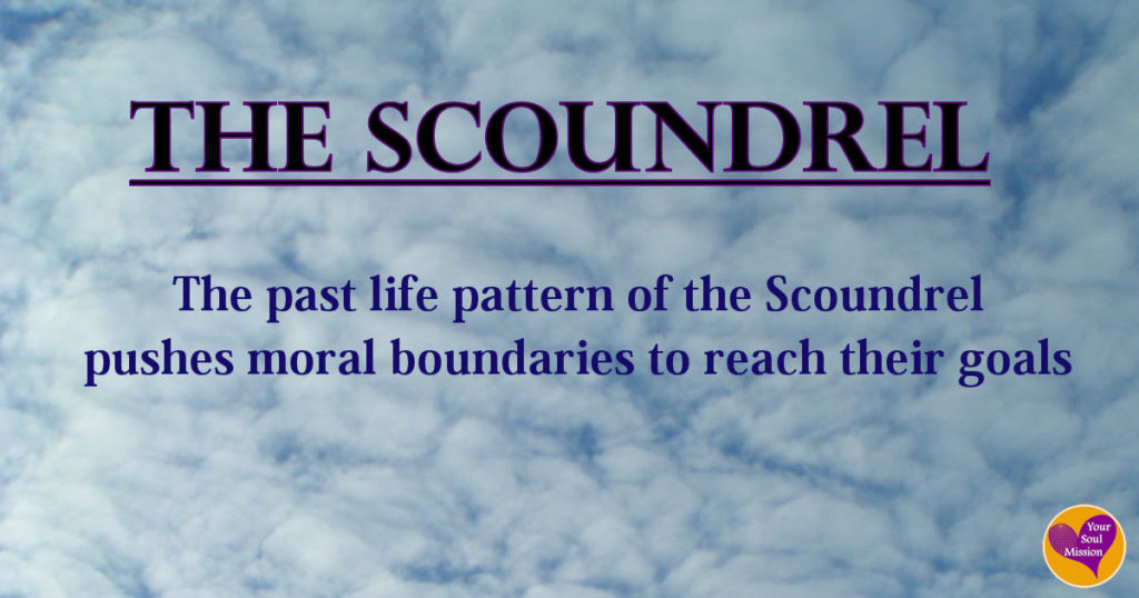 The Scoundrel past life pattern