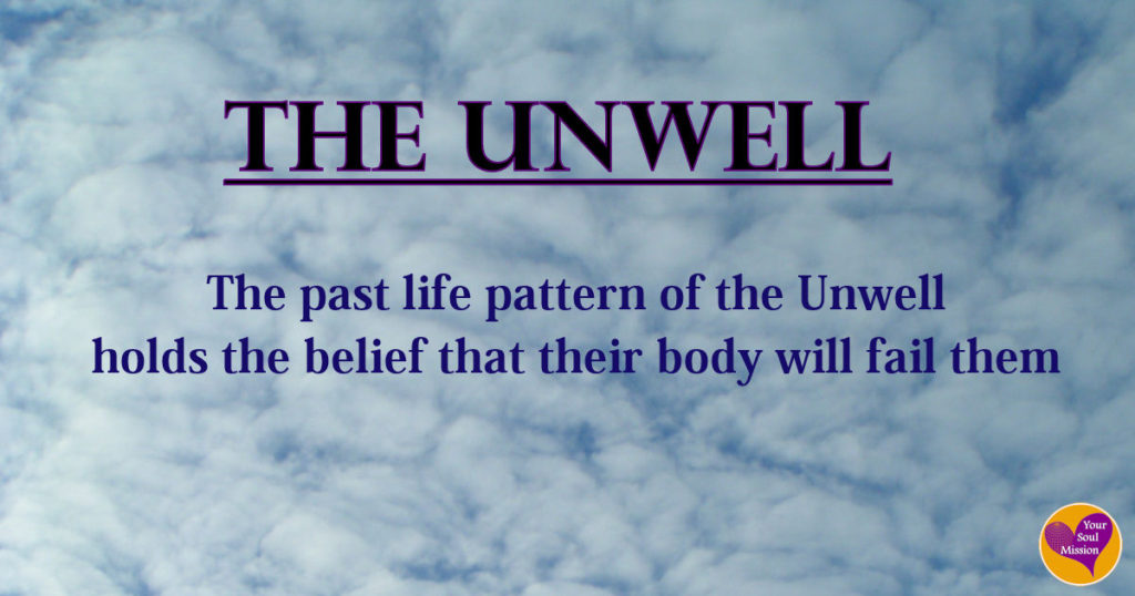 The Unwell past life pattern